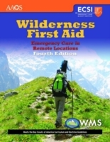 Wilderness First Aid: Emergency Care In