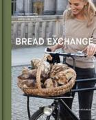 Bread Exchange : Tales and Recipes from
