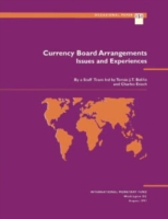 Currency Board Arrangements: Issues and