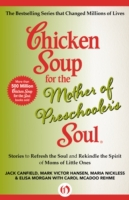 Chicken Soup for the Mother of Preschool