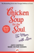 Chicken Soup for the Soul To Mom, with L