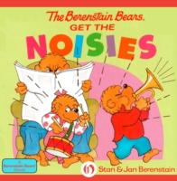 Berenstain Bears Get the Noisies