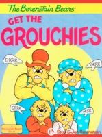 Berenstain Bears Get the Grouchies