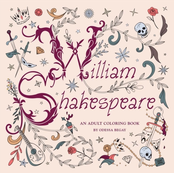William Shakespeare: An Adult Coloring B