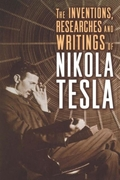 Inventions, Researches and Writings of N