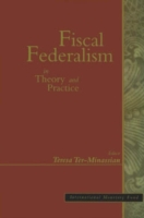 Fiscal Federalism in Theory and Practice