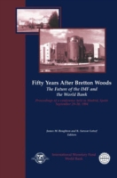 Fifty Years After Bretton Woods: The Fut