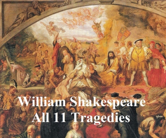Shakespeare's Tragedies: 11 plays with l