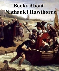 Books about Nathaniel Hawthorne