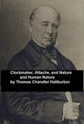 Clockmaker; Attache; and Nature and Huma