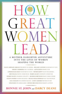 How Great Women Lead: A Mother-Daughter Adventure into the Liv