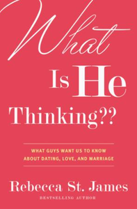 What Is He Thinking??: What Guys Want Us to Know About Dating,