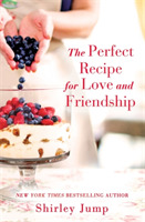 The Perfect Recipe for Love and Friendsh