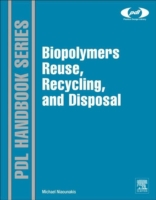 Biopolymers: Reuse, Recycling, and Dispo