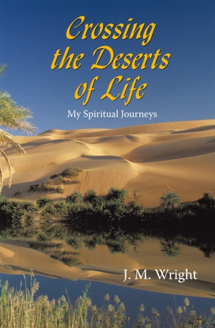 Crossing the Deserts of Life