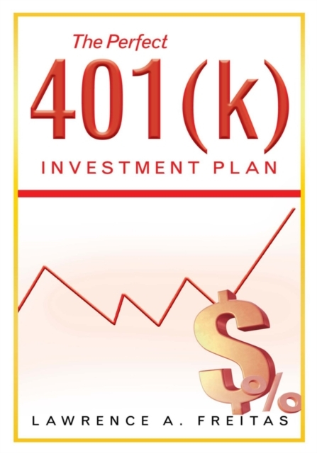Perfect 401(K) Investment  Plan
