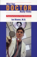What Your Doctor Really Thinks