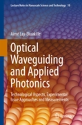 Optical Waveguiding and Applied Photonic