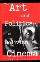 Art and Politics of Bolivian Cinema