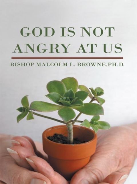God Is Not Angry at Us