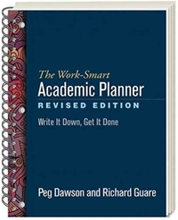 The Work-Smart Academic Planner, Revised