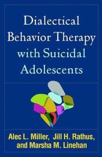 Dialectical Behavior Therapy with Suicid
