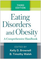 Eating Disorders and Obesity, Third Edit