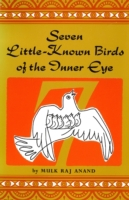 Seven Little Known Birds of the Inner Ey
