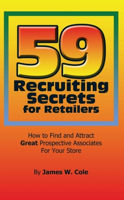 59 Recruiting Secrets for Retailers