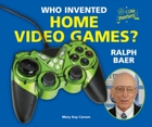 Who Invented Home Video Games? Ralph Bae