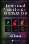 Nanopatterning and Nanoscale Devices for