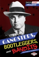 Gangsters, Bootleggers, and Bandits