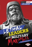 Lethal Leaders and Military Madmen