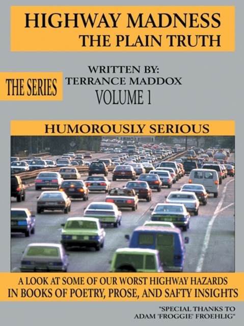 Highway Madness the Plain Truth Volume 1