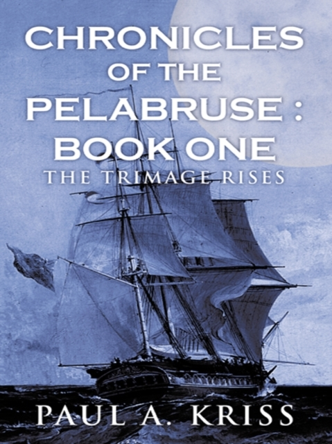 Chronicles of the Pelabruse : Book One