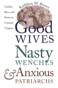 Good Wives, Nasty Wenches, and Anxious P