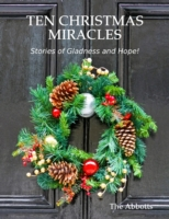 Ten Christmas Miracles: Stories of Gladn