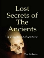 Lost Secrets of the Ancients: A Psychic