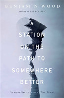 A Station on the Path to Somewhere Bette