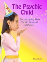 Psychic Child: Encouraging Your Child's