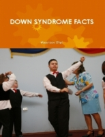 Down Syndrome Facts (a Guide for Parents