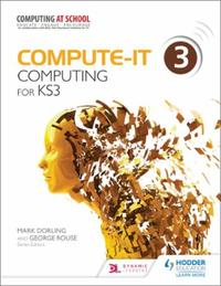 Compute-IT: Student's Book 3 - Computing