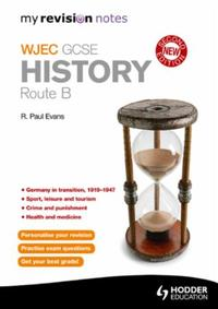 My Revision Notes: WJEC History Route B