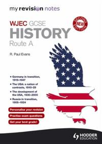 My Revision Notes: WJEC History Route A