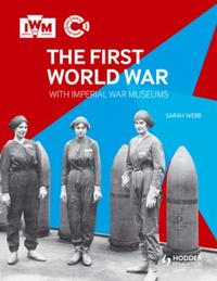 The First World War with Imperial War Mu