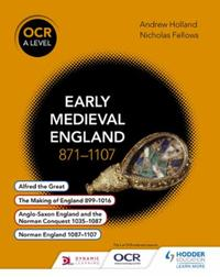 OCR A Level History: Early Medieval Engl