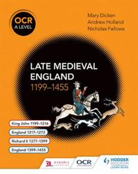 OCR A Level History: Late Medieval Engla