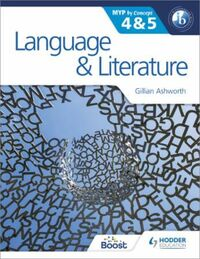 Language and Literature for the IB MYP 4: By Concept