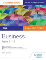 AQA AS/A Level Business Student Guide 1: