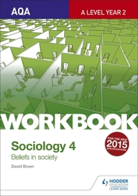 AQA Sociology for A Level Workbook 4: Be